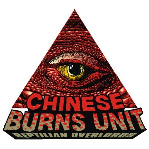 Chinese Burns Unit - Reptilian Overlords 7""