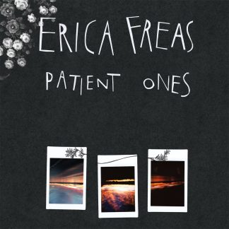 Erica Freas - Patient Ones LP