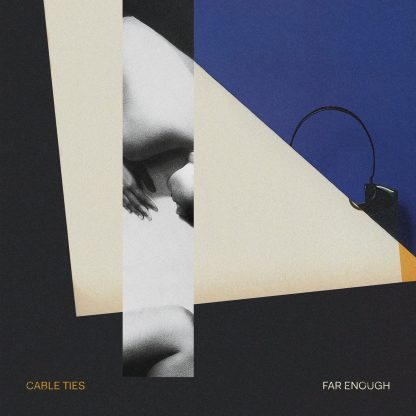 Cable Ties Far Enough LP